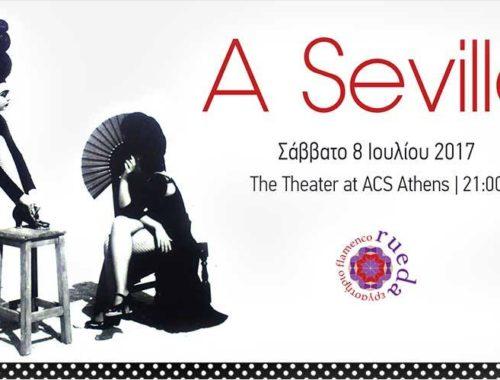 A Sevilla - παράσταση φλαμενκο της σχολής χορού flamenco Rueda στο ACS Theater
